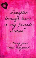 laughter through tears is my favorite emotion