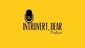 introvert dear podcast